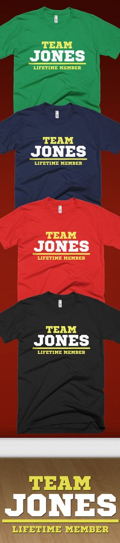 Is your Family name is Jones?! Check out this awesome Team Jones, Life Time Member t-shirt you will not find anywhere else. Not sold in stores! Grab yours or gift it to a friend, you will both love it