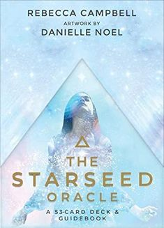 Free Read The Starseed Oracle: A Deck and Guidebook Author Rebecca Campbell and Danielle Noel Josephine Wall, Doreen Virtue, Hay House Publishing, It Pdf, Remember Who You Are, Star System, Interactive Cards, Angel Cards, Deck Of Cards