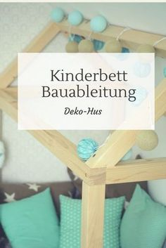 Kinderbett selber bauen detaillierte Bauanleitung Kuschelhaus – Deko-Hus Building instructions Build a cot yourself with the option of falling out protection or cozy corner reading corner cozy house