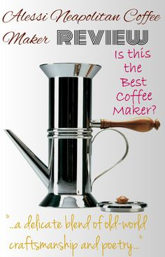 Alessi Neapolitan Coffee Maker Review - Single Serve Coffee Maker Review