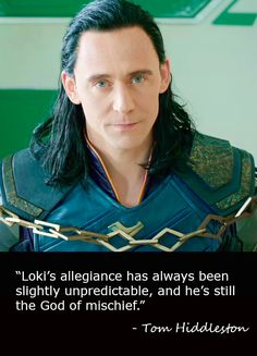 """""Loki's allegiance has always been slightly unpredictable, and he's still the God of mischief."" - Tom Hiddleston"