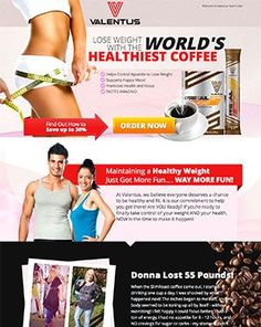 Valentus coffee is a weight loss product that helps in effective fat burning and weight loss. The product contains ginseng which is known for its energy boosting properties. Garcinia Cambogia is the main ingredient that helps in the weight loss. This fruit extract is found in a type of tamarind found in the Southern part of Asia.