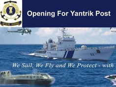 Indian coast guard recruitment for opening for yantrik post in mumbai. Apply for Indian coast guard jobs for the post of opening for yantrik post. Coast Gaurd, Indian Coast Guard, Us Sailing, In Mumbai