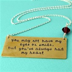 Adoption Jewelry - You may not have my eyes or smile. - Personalized quote necklace with birthstone Adoption Quotes, Adoption Gifts, I Love My Parents, Foster Care Adoption, Gotcha Day, Godchild, Daughter Of God, Cute Quotes, Holiday Gifts