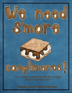 """This Camper Compliments is designed to coordinate with my Camping {Classroom Organization & Decor} themed set.   This set gives you options to create your own unique compliment board as a class incentive.  The title reads  """"We need s'more compliments!""""  Each time your class receives a compliment for doing the right thing, they can add a s'more to the board."""