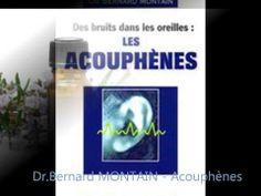 #Acouphenes, Dr.Bernard MONTAIN Tél Paris : +33 6 07 69 75 92 Lutter contre les acouphènes. Bernard Montain vous propose son conseil en vidéo