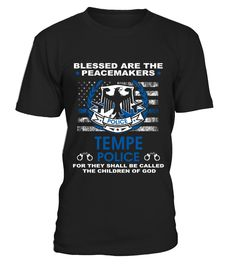 Tempe Police Shirt   They Are Children Of God T shirt  => Check out this shirt by clicking the image, have fun :) Please tag, repin & share with your friends who would love it. #hoodie #ideas #image #photo #shirt #tshirt #sweatshirt #tee #gift #perfectgift #birthday #Christmas