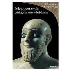 MESOPOTAMIA ASIRIOS SUMERIOS Y BABILONIOSAutor: ENRICO ASCALONEColección: LOS DICCIONARIOS DE LAS CIVILIZACIONESEditorial: ELECTAPáginas: 367MEDIDAS: 3.2 x 14.6 x 20.3 cmPESO APROX.: 780 gContraportadaEl presente volumen constituye una mirada única al arte y la cultura de las civilizaciones que florecieron en la antigua tierra entre los dos ríos, la región que delimitan los cursos del Tigris y el Éufrates: los sumerios, los babilonios y los asirios. Dicha zona, que en esencia corresponde al…