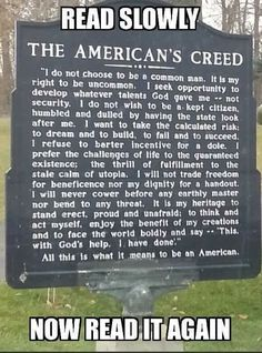 Not many believe this anymore - or have even read it. What does it mean to be American to you? I wish more people would think this way. Great Quotes, Inspirational Quotes, Awesome Quotes, It Goes On, God Bless America, Food For Thought, In This World, Life Lessons, Just In Case