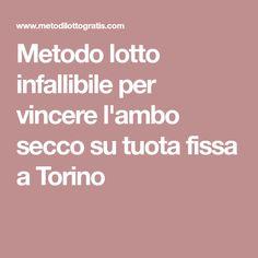 Metodo lotto infallibile per vincere l'ambo secco su tuota fissa a Torino