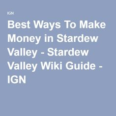 Best Ways To Make Money in Stardew Valley - Stardew Valley Wiki Guide - IGN
