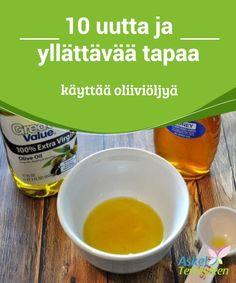 10 uutta ja yllättävää tapaa käyttää oliiviöljyä   Tässä artikkelissa näytämme sinulle, miten oliiviöljyä voi käyttää #kauneudenhoitoon, #kodinhoitoon ja #terveydellisiin tarkoituksiin.  #Luontaishoidot