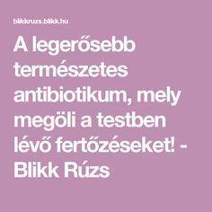 A legerősebb természetes antibiotikum, mely megöli a testben lévő fertőzéseket! - Blikk Rúzs Diabetes, Health Fitness, Spirit, Onion Tart, Fresh, Autumn, Pigtail, Health And Fitness