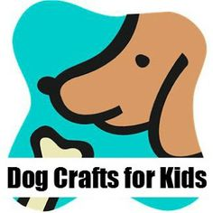 Dog Crafts for Kids I love dogs and i think you will to