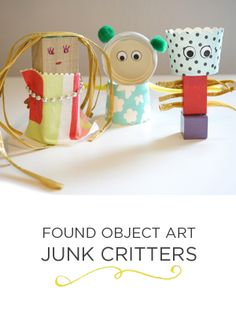 Found Object Art  -- Make these fun Junk Critters that encourage kids to be resourceful, creative, and imaginative.