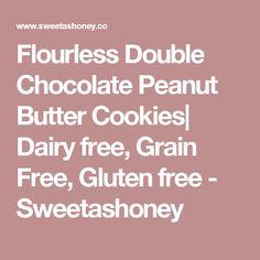 Flourless Double Chocolate Peanut Butter Cookies  Dairy free, Grain Free, Gluten free - Sweetashoney