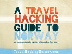 An uncommon Norway travel guide for travelers with more time than money.
