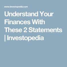Understand Your Finances With These 2 Statements | Investopedia