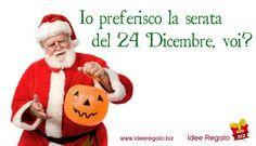 Io preferisco il 24 Dicembre... #halloween