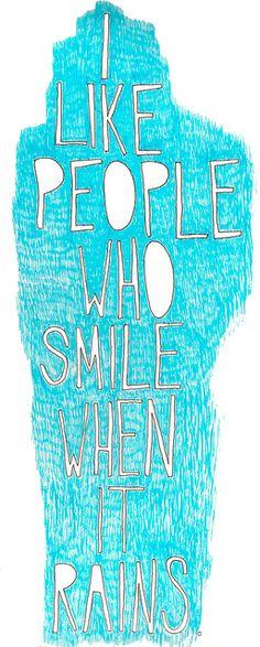 Como as pessoas que sorriem quando chove