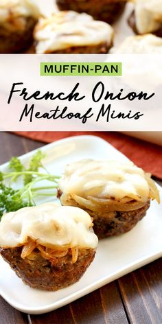 French Onion Meatloaf Minis   4 More Muffin-Pan Meatloaf Recipes