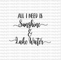 All I need is Sunshine and Lake Water SVG DXF cut file - silhouette - cameo - cricut
