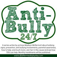 #AntiBully 24/7 Series- #Encouragement and #Inspiration at www.abettermedaybyday.com #Antibullying
