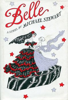 Belle by Michael Stewart, cover illustrated by Edward Gorey, published 1953 Best Book Covers, Beautiful Book Covers, Book Cover Art, Book Cover Design, Book Art, F Scott Fitzgerald Books, Wells, Monet, Edward Gorey Books