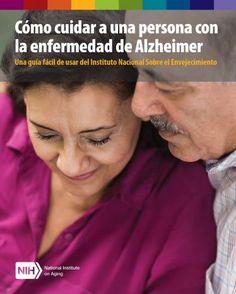 Cómo cuidar a una persona con la enfermedad de Alzheimer: Una guía fácil de usar