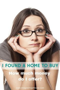 Found a Home to Buy - How Much Money Do I Offer? http://imagineyourhouse.com/buyer/I-Found-a-Home-to-Buy-How-Much-Money-Do-I-Offer/I