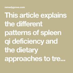 This article explains the different patterns of spleen qi deficiency and the dietary approaches to treat them. The included food lists offer a wide variety of options for maintaining a healthy diet.