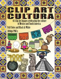 65 Images that celebrate the culture of Mexico and South America! Every Spanish teacher needs this clipart!