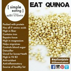 SIMPLE EATING WITH MONICA: There are many health benefits of quinoa. It's packed with protein, so use it instead of rice and oatmeal! Healthy Fats, Healthy Choices, Healthy Eating, Healthy Recipes, What Is Quinoa, How To Cook Quinoa, Nutrition Tips, Fitness Nutrition, Quinoa Health Benefits