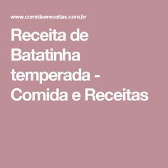 Receita de Batatinha temperada - Comida e Receitas