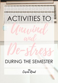 Scheduling time to unwind and de-stress may not be at the front of your mind, but it's an important and helpful self-care technique for students.