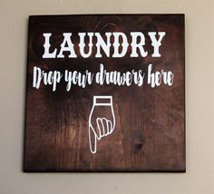Make your house a home with this funny laundry sign, states Drop your drawers here. You will make everyone laugh and feel right at home. Made from wood, stained brown with white painted lettering. Mea