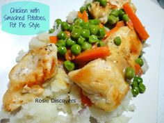 Rosie Discovers: Wholesome Wednesday: Chicken with Smashed Potatoes, Pot Pie Style