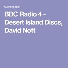 BBC Radio 4 - Desert Island Discs, David Nott