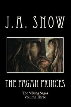 The Pagan Princes Volume Three of The Viking Sagas