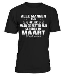 T shirt  ALLE MANNEN SIND GLEICH ABER DIE BESTEN SIND GEBOREN IN MAART  T-SHIRT  fashion trend 2018 #tshirt, #tshirtfashion, #fashion