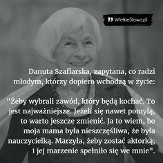 Żeby wybrali zawód, który będą kochać... #Szaflarska-Danuta,  #Marzenia-i-pragnienia, #Motywujące-i-inspirujące, #Praca, #Życie