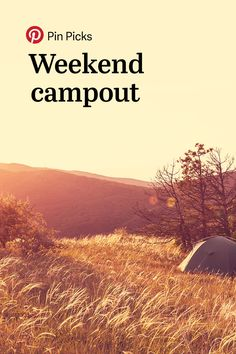 Pin Picks is a collection of our favorite things, hand-picked by us at Pinterest. This week, how to set up camp in the woods (or your backyard) with a little help from REI.