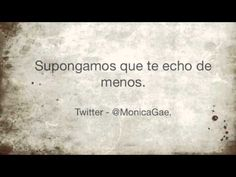 Monica Gae - Supongamos que te echo de menos. - YouTube
