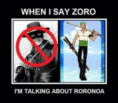 When I say Zoro...
