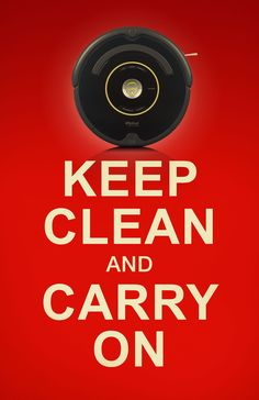 Keep clean and carry on! #vintage #Roomba #posters  i want one of these Roomba's SO bad!!!