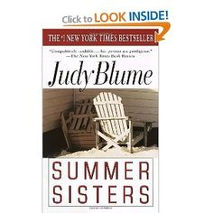 Summer Sisters by Judy Blume. A story of two friends who grow up together and the paths that each of their lives take, with and without their best friend. I have read this book upwards of 20 times. And each time I read it there is always something new I can relate to in the character's lives.