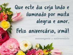 Que este dia seja lindo e iluminado por muita alegria e amor. Feliz aniversário, minha irmã! (...) https://www.mensagemaniversario.com.br/muita-alegria-e-amor-para-minha-irma/