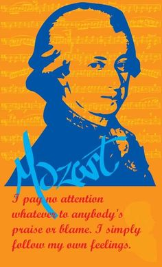 ♪ ♫  Mozart quote