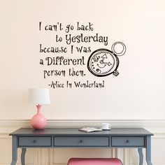 bedroom Art Quotes - I Can't Go Back To Yesterday English Quotes Decasl Alice In Wonderland Series Vinyl Wall Mural Children Bedroom Art Decor Wall Decals For Bedroom, Bedroom Art, Vinyl Wall Decals, Kids Bedroom, Wall Stickers, Disney Wall Decals, Childrens Bedroom, Master Bedrooms, Alice In Wonderland Series