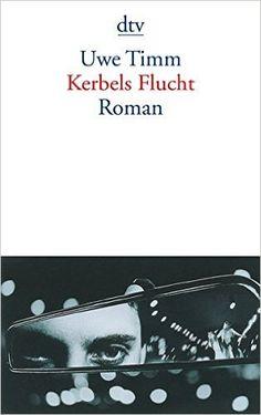 Kerbels Flucht: Roman: Amazon.de: Uwe Timm: Bücher
